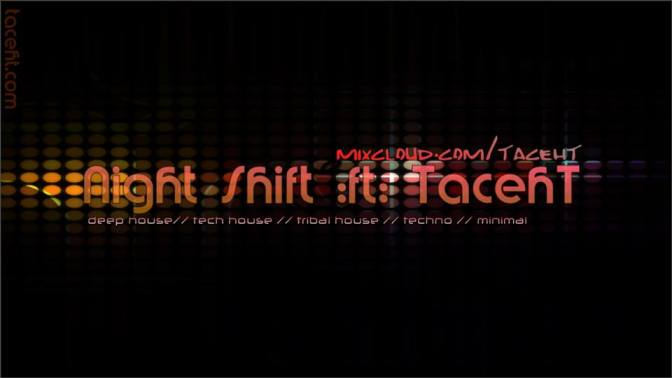 Night Shift ft TacehT New Years Eve 12/31/17