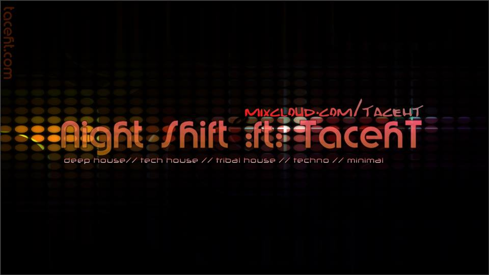 Night Shift ft TacehT New Years Eve12/31/17