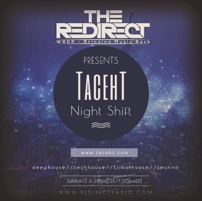 Night Shift ft Tac'ehT™ on Redirect Radio